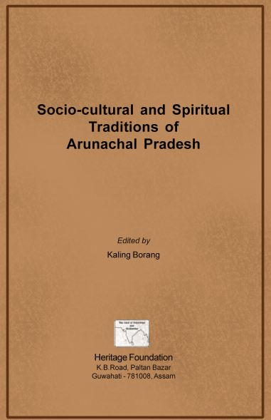 Socio-Cultural and Spiritual Traditions of Arunachal Pradesh