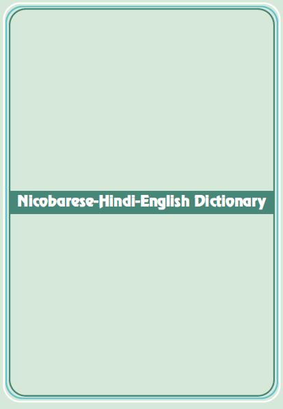 Nicobarese-Hindi-English Dictionary