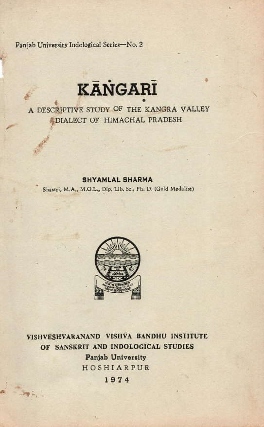 Kangari : A Descriptive Study of the Kangra Valley Dialect of Himachal Pradesh