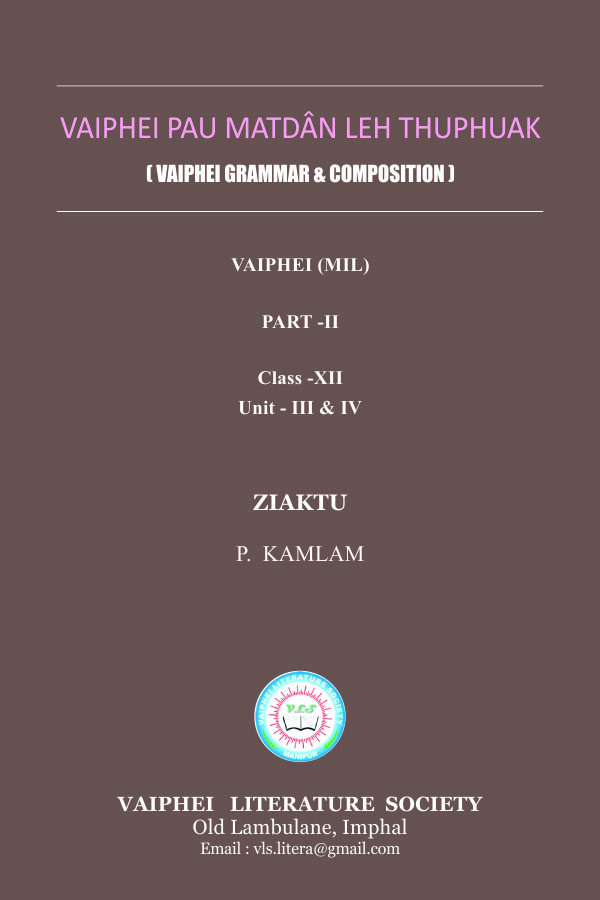 Vaiphei Pau Matdân Leh Thuphuak | Vaiphei Grammar & Composition, Part -2, Class-XII, Unit-III & IV