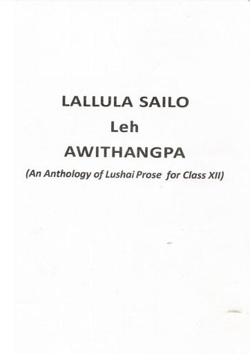 Lallula Sailo Leh Awithangpa (An Anthology of Lushai Prose for Class XII)