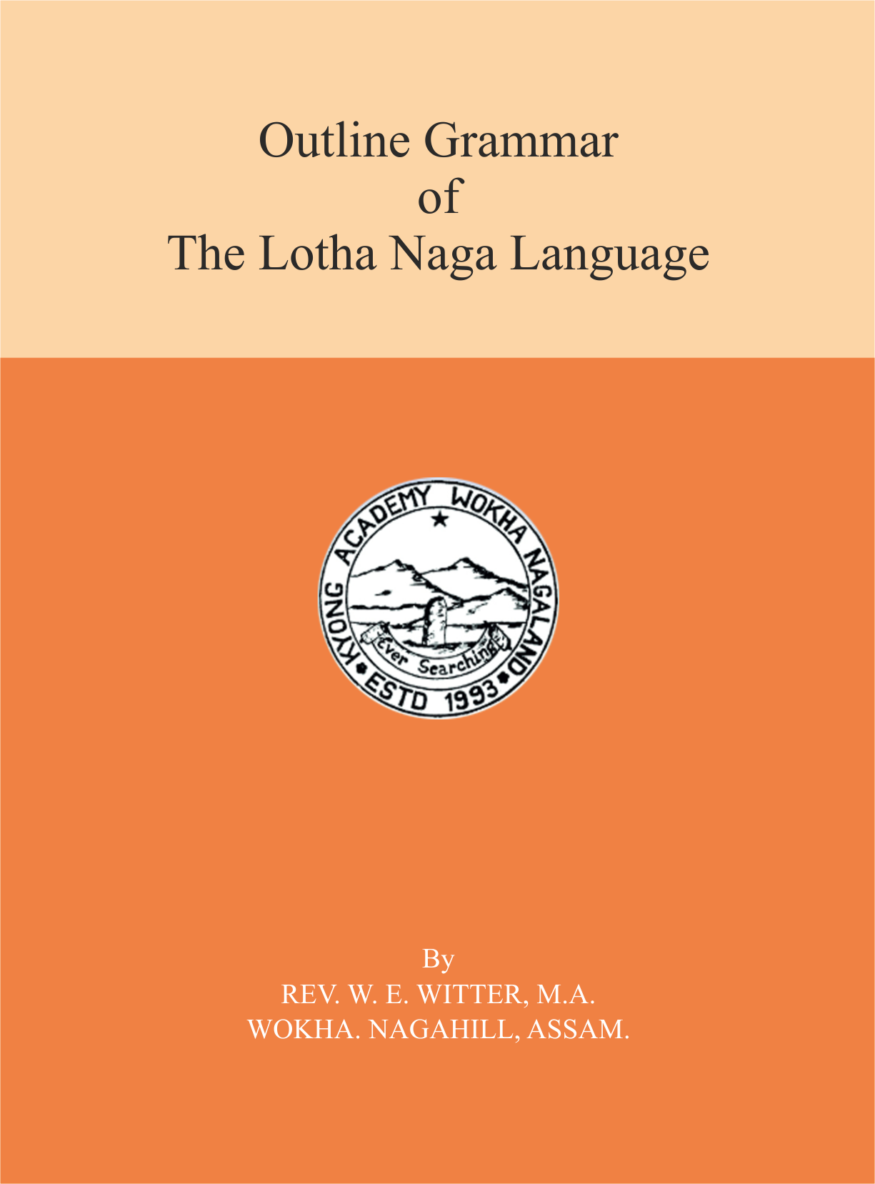 Outline Grammar of The Lotha Naga Language