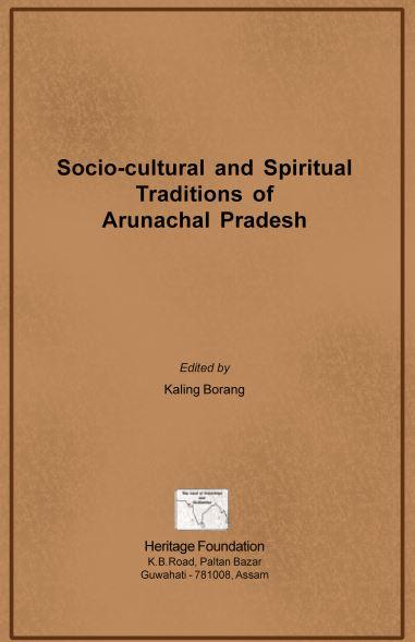Socio-Cultural and Spiritual Traditions of Arunachal Pradesh